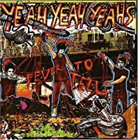 Fever to Tell by Yeah Yeah Yeahs (2003-05-27)