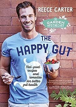 The Garden Apothecary: The Happy Gut by [Carter, Reece]
