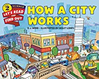 How a City Works (Let's-Read-and-Find-Out Science 2)