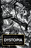 GREGORY Dystopia: A Natural History: A Study of Modern, Despotism, Its Antecedents, and Its Literary Diffractions