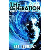 The Last Generation (Lines Through Time Book 1) (English Edition)