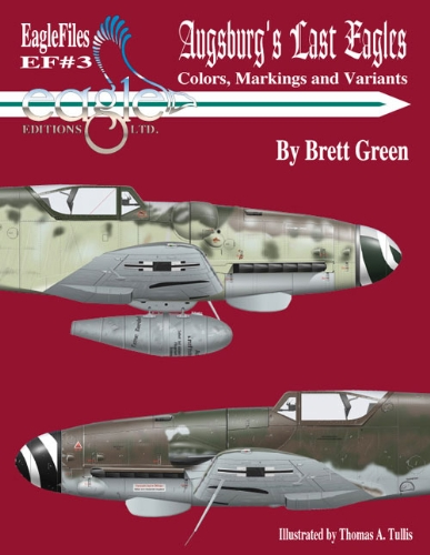 Download Augsburg's Last Eagles: Colors, Markings and Variants - EagleFiles - EF#3 (Eagle Files #3) 0966070658