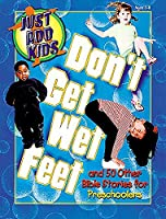 Don't Get Wet Feet: And 50 Other Bible Stories for Preschoolers (Just Add Kids)