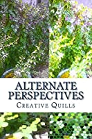 Alternate Perspectives: A Collection of Short Stories