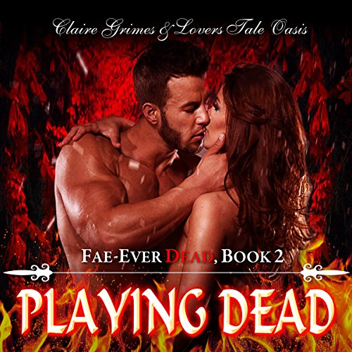 Playing Dead: Fae-Ever Dead, B...