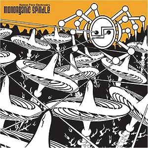 MONORGANIC SPINDLE   - HUMAN FACE ELECTRONICS -