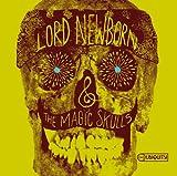 Lord Newborn & The Magic Skulls【W紙ジャケット/ボーナストラック1曲/解説付】