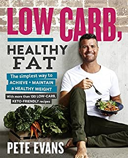 Low Carb, Healthy Fat by [Evans, Pete]