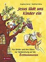 Jesus laedt uns Kinder ein: Fuer Kinder und ihre Eltern zur Vorbereitung auf die Erstkommunion