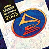 Latin Grammy Nominees 2005