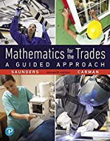 Mathematics for the Trades: A Guided Approach (11th Edition) (What's New in Trade Math)