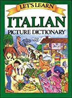 Let's Learn Italian Picture Dictionary (Let's Learn Picture Dictionary Series)