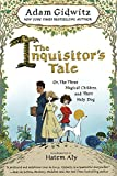 The Inquisitor's Tale: Or, The Three Magical Children and Their Holy Dog -