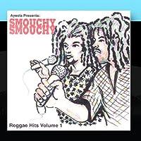 Smouchy Smouchy Reggae Hits Volume 1