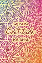 Muslim Gratitude Journal: A Complete 52 Week Guide To Building A Grateful Mindset And Positive Relationship With Allah (Cover One) ペーパーバック