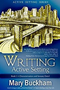 Writing Active Setting Book 1: Characterization and Sensory Detail by [Buckham, Mary]