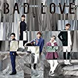 BAD LOVE(CD+DVD)