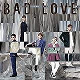 【メーカー特典あり】 BAD LOVE(CD+DVD)(大判ポストカード付)
