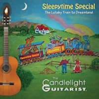 Sleepytime Special-the Lullaby Train to Dreamland