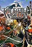 THE FIFTH WORLD V (アルファポリス)