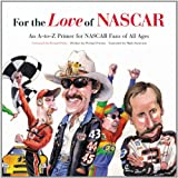 For The Love Of Nascar: An A-to-z Primer For Nascar Fans Of All Ages
