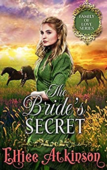 The Bride's Secret (Family of Love Series) (A Western Romance Story) by [Atkinson, Elliee]