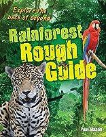 Rainforest Rough Guide (White Wolves Non-Fiction)