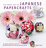 The Simple Art of Japanese Papercrafts: 24...