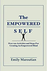 The Empowered Self: Over 100 Activities and Steps For Creating An Empowered Mind ペーパーバック