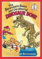 The Berenstain Bears and the Missing Dinosaur Bone (Beginner Series)