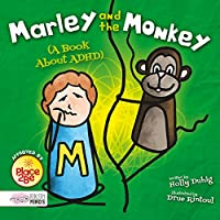 Marley and the Monkey (A Book About ADHD) (Healthy Minds)