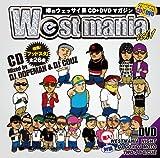 WESTMANIA Vol.1-噂のウェッサイ系CD+DVDマガジン-(DVD付)
