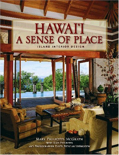 Hawaii A Sense of Place: Island Interior Design
