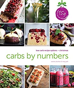 Carbs By Numbers: Low carb recipe options - Christmas by [Dunbar, Sandra, Pell, Meg]