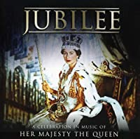 Jubilee-a Celebration in Music of Her Majesty the