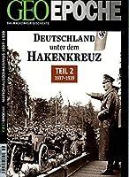 GEO Epoche Deutschland unter dem Hakenkreuz 2: 1937 - 1939