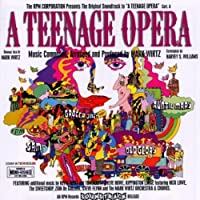 A Teenage Opera (Original Motion Picture Soundtrack) by VARIOUS ARTISTS (1999-09-07)