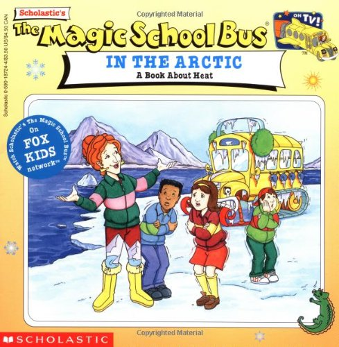 The Magic School Bus in the Arctic: A Book About Heatの詳細を見る