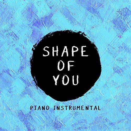 Shape Of You (Originally Performered By Ed Sheeran) [Piano Instrumental]