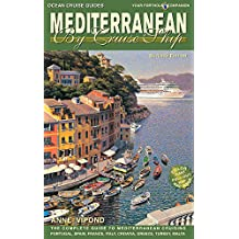 Mediterranean By Cruise Ship - 7th Edition: The Complete Guide to Mediterranean Cruising (Mediterranean by Cruise Ship: The Complete Guide to Mediterr)