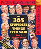365 Stupidest Things Ever Said 2003 Calendar
