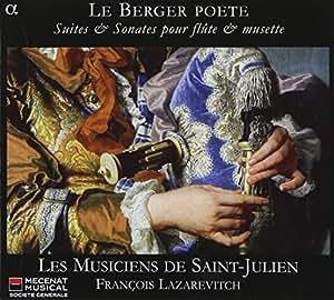 Berger Poete: Suites & Sonatas for Flute & Musette