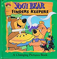 Yogi Bear: Finders Keepers : A Changing Pictures Book (Cartoon Classics)