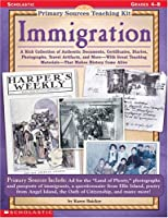 Immigration: Grades 4-8 (Primary Sources Teaching Kit)