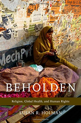 Download Beholden: Religion, Global Health, and Human Rights 0199827761
