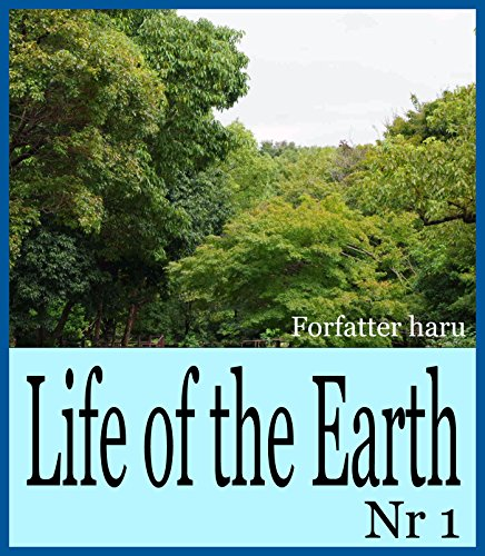 Life of the Earth Nr 1 (Danish Edition)