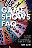 Game Shows FAQ: All That's Left to Know About the Pioneers, the Scandals, the Hosts, and the Jackpots