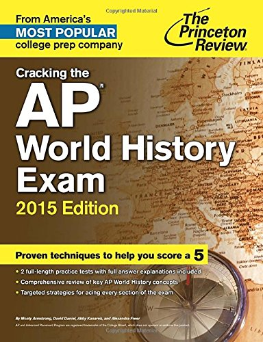 Download Cracking the AP World History Exam, 2015 Edition (College Test Preparation) 080412518X