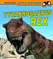 Tyrannosaurus Rex (Smithsonian Little Explorer)