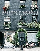 Prettycitylondon: Discovering London's Beautiful Places